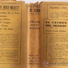 Libros antiguos: EL CRIMEN DEL SILENCIO - ORISON SWETT MARDEN - 1936 - A.ROCH EDITOR BARCELONA. Lote 28004205