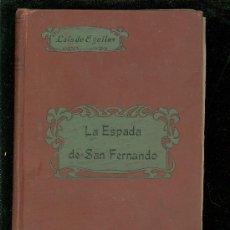 Libros antiguos: LA ESPADA DE SAN FERNANDO. LUIS DE EGUILAZ. 1911. MADRID. 19X12.. Lote 28087160