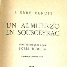 Libros antiguos: PIERRE BENOIT. UN ALMUERZO EN SOUSCEYRAC. 1ª ED. MADRID, 1931. Lote 17516157