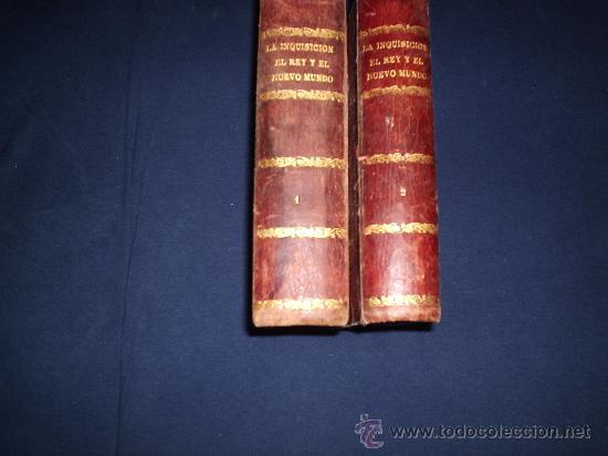 LA INQUISICIÓN Y EL NUEVO MUNDO, DE FLORENCIO LUIS PARREÑO (F. GONLEZ ROJAS EDITOR, 1894) (Libros antiguos (hasta 1936), raros y curiosos - Literatura - Narrativa - Novela Histórica)