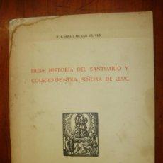 Libros antiguos: BREVE HISTORIA DEL SANTUARIO Y COLEGIO DE NTRA. SEÑORA DE LLUC. Lote 28502804
