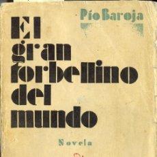 Libros antiguos: BAROJA: EL GRAN TORBELLINO DEL MUNDO. Lote 28499314