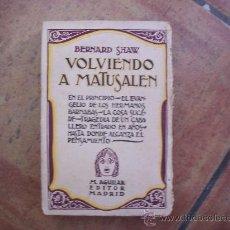 Libros antiguos: VOLVIENDO A MATUSALEN - BERNARD SHAW - M. AGUILAR, EDITOR. Lote 28586154