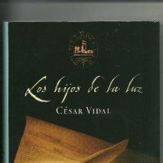 Libros antiguos: LIBRO: LOS HIJOS DE LA LUZ. AUTOR: CÉSAR VIDAL.. Lote 236197360