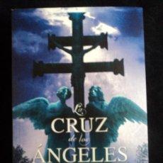 Libros antiguos: LA CRUZ DE LOS ANGELES. ANTONIO LAZARO. ED. SUMA 2011 325 PAG. Lote 29255697