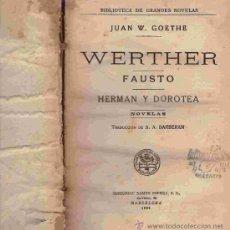 Libros antiguos: WERTHER FAUSTO-HERMAN Y DOROTEA / JUAN W. GOETHE / 1934. Lote 29465020