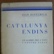 Libros antiguos: CATALUNYA ENDINS. UN EXAMEN DE CONSCIÈNCIA COL·LECTIVA EN TEMPS TÈRBOLS. ESTELRICH, J. DEDICAT. 1930. Lote 29504039