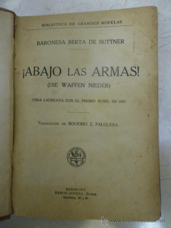 ¡ABAJO LAS ARMAS!, DE, BARONESA BERTA DE SUTTER. ED. SOPENA, BARCELONA (CIRCA 1915) (PACIFISMO) (Libros antiguos (hasta 1936), raros y curiosos - Literatura - Narrativa - Novela Histórica)
