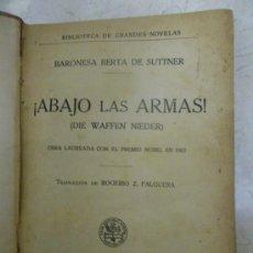 Libros antiguos: ¡ABAJO LAS ARMAS!, DE, BARONESA BERTA DE SUTTER. ED. SOPENA, BARCELONA (CIRCA 1915) (PACIFISMO). Lote 29629794
