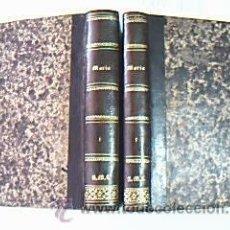 Libros antiguos: MARÍA…(MEMORIAS DE UNA HUÉRFANA). FERNANDEZ Y GONZÁLEZ, MANUEL. VOLÚM. I Y II: OBRA COMPLETA. 1868. Lote 29599293