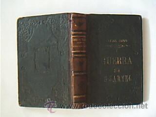 GUERRA SIN CUARTEL. SUÁREZ BRAVO, CEFERINO. MADRID. EST. TIP. SUCESORES DE RIVADENEIRA. AÑO 1885. (Libros antiguos (hasta 1936), raros y curiosos - Literatura - Narrativa - Novela Histórica)