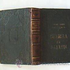 Libros antiguos: GUERRA SIN CUARTEL. SUÁREZ BRAVO, CEFERINO. MADRID. EST. TIP. SUCESORES DE RIVADENEIRA. AÑO 1885.. Lote 30106769