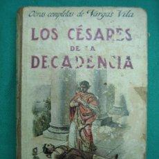 Libros antiguos: NOVELA ROMANTICA , AVENTURAS, SUSPENSE .LOS CESARES DE LA DECADENCIA OBRAS COMPLETAS DE ALBA VILA. Lote 30198418