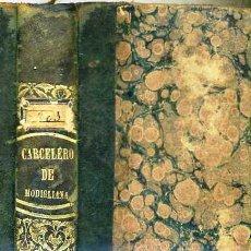 Libros antiguos: EL CARCELERO DE MODIGLIANA O EL NACIMIENTO OSCURO DE UN REY CONTEMPORÁNEO (TARRAGONA, 1842). Lote 30291502