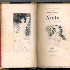 Libros antiguos: CHATEAUBRIAND : ATALA (1892) EN FRANCÉS, MUY ILUSTRADO. Lote 30291866