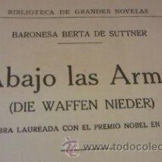 Libros antiguos: ABAJO LAS ARMAS.BARONESA BERTA DE SUTTER.OBRA LAUREADA CON EL PREMIO NOBEL EN 1905. Lote 30472271