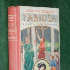 Libros antiguos: FABIOLA - CARDENAL WISEMAN, - 1870. Lote 30575406