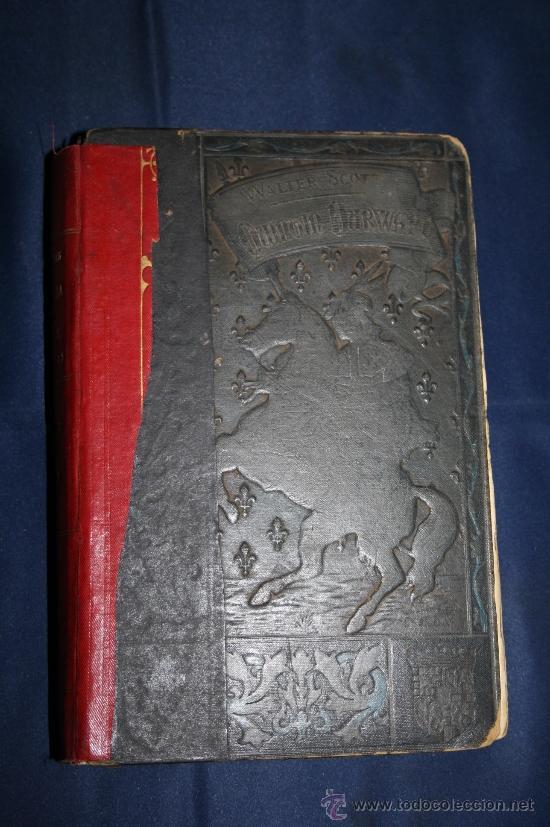 1446- 'NOVELA HISTÓRICA DE SIR WALTER SCOTT' POR QUINTÍN DURWARD ILUSTRACIÓN ALEMANA 1883 (Libros antiguos (hasta 1936), raros y curiosos - Literatura - Narrativa - Novela Histórica)