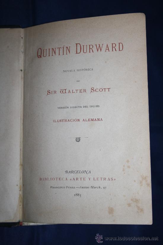 Libros antiguos: 1446- NOVELA HISTÓRICA DE SIR WALTER SCOTT POR QUINTÍN DURWARD ILUSTRACIÓN ALEMANA 1883 - Foto 2 - 30892541