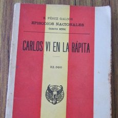 Libros antiguos: CARLOS VI EN LA RAPITA .. B. PÉREZ GALDÓS .. EPISODIOS NACIONALES 1925. Lote 31595818