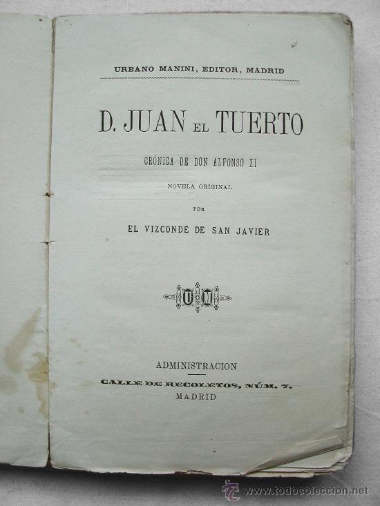 DON JUAN EL TUERTO, CRONICA D.ALFONSO XI, NOVELA ORIGINAL POR EL VIZCONDE DE SAN JAVIER, U. MANINI (Libros antiguos (hasta 1936), raros y curiosos - Literatura - Narrativa - Novela Histórica)