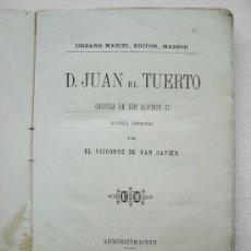 Libros antiguos: DON JUAN EL TUERTO, CRONICA D.ALFONSO XI, NOVELA ORIGINAL POR EL VIZCONDE DE SAN JAVIER, U. MANINI. Lote 31647998