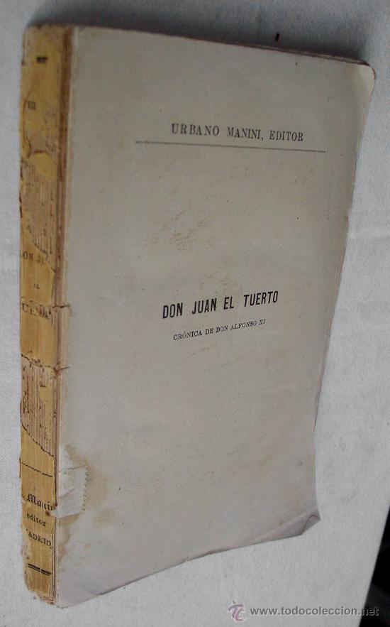 Libros antiguos: DON JUAN EL TUERTO, CRONICA D.ALFONSO XI, NOVELA ORIGINAL POR EL VIZCONDE DE SAN JAVIER, U. MANINI - Foto 2 - 31647998