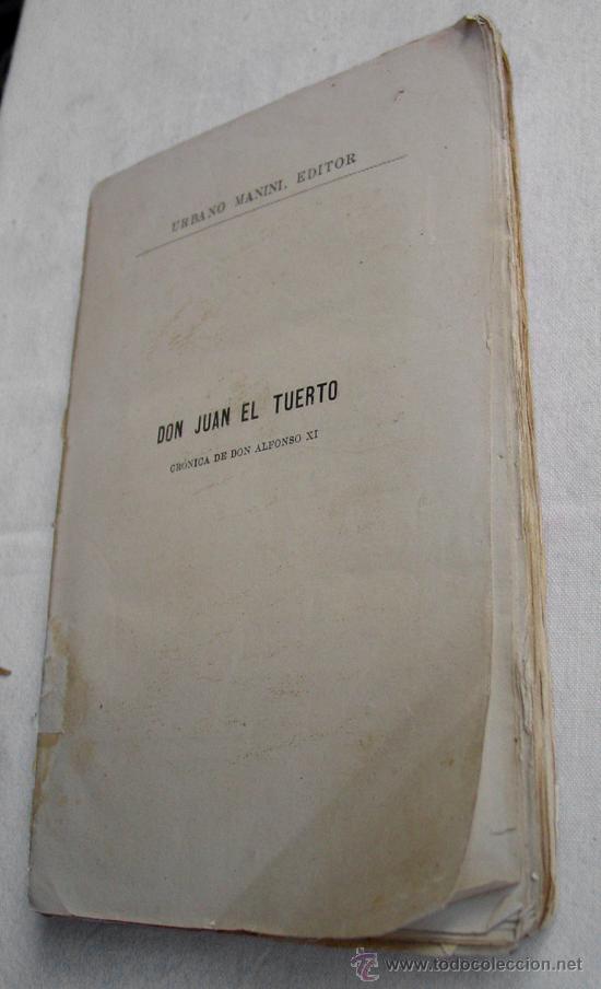 Libros antiguos: DON JUAN EL TUERTO, CRONICA D.ALFONSO XI, NOVELA ORIGINAL POR EL VIZCONDE DE SAN JAVIER, U. MANINI - Foto 3 - 31647998