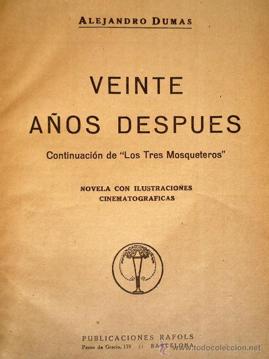 Libros antiguos: ALEJANDRO DUMAS. VEINTE AÑOS DESPUES - Foto 3 - 31850343