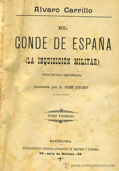 Libros antiguos: ÁLVARO CARRILLO : EL CONDE DE ESPAÑA -LA INQUISICIÓN MILITAR TOMO I ( c.1890) - Foto 3 - 31879127