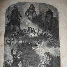 Libros antiguos: CUATREVINGT-TREIZE. VICTOR HUGO. PARIS, IMP. J. CLAYR. 1874. Lote 32008171