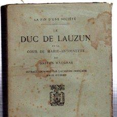 Libros antiguos: LA FIN D´UNE SOCIETÉ, LE DUC DE LAUZUN, GASTON MAUGRAS, PARIS, PLON, 1924. Lote 32064901