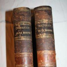 Libros antiguos: 0940- 'LOS MISTERIOS DE LA HABANA' POR A. PEDROSO DE ARRIANZA 2 VOL. ED. J. MOLINAS BCN 1879. Lote 32224140