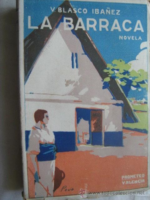 LA BARRACA. BLASCO IBÁÑEZ, VICENTE. PROMETEO (Libros antiguos (hasta 1936), raros y curiosos - Literatura - Narrativa - Novela Histórica)