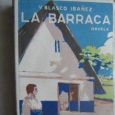 Libros antiguos: LA BARRACA. BLASCO IBÁÑEZ, VICENTE. PROMETEO. Lote 32581811