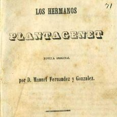 Libros antiguos: M. FERNÁNDEZ Y GONZÁLEZ : LOS HERMANOS PLANTAGENET (MANUEL ROJAS, 1857). Lote 32753045