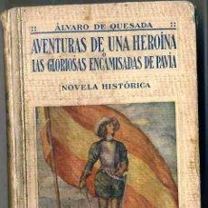 Libros antiguos: ÁLVARO DE QUESADA : AVENTURAS DE UNA HEROÍNA O LAS GLORIOSAS ENCAMISADAS DE PAVÍA (1923). Lote 32887336