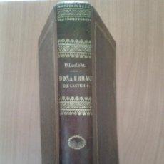 Libros antiguos: DOÑA URRACA DE CASTILLA - D.FRANCISCO NAVARRO VILLOSLADA - 1849. 30 BELLOS GRABADOS.. Lote 32994132