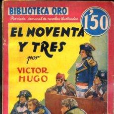 Libros antiguos: VÍCTOR HUGO : EL NOVENTA Y TRES (MOLINO ORO SERIE ROJA, 1936). Lote 130256492
