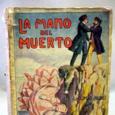 Libros antiguos: LIBRO, LA MANO DEL MUERTO, A. DUMAS, SOPENA, GRANDES NOVELAS, 285 PAGINAS. Lote 34406020