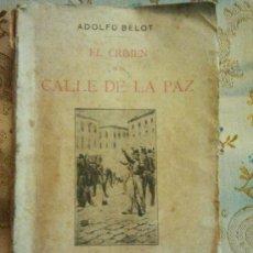 Libros antiguos: EL CRIMEN DE LA CALLE DE LA PAZ.-ADOLFO BELLOT.-EDI.LA NOVELA ILUSTRADA. Lote 151985897