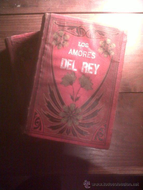 Libros antiguos: Los Amores Del Rey 2 tomos obra completa, de Elena Sainz, Barcelona S. XIX 1887 - Foto 2 - 34553928