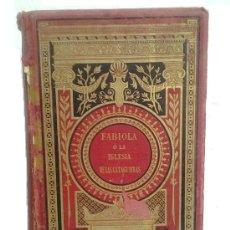 Libros antiguos: FABIOLA O LA IGLESIA DE LAS CATACUMBAS C. WISEMAN ED. LUJO. PAN DE ORO GARNIER HERMANOS 1872. Lote 35272290