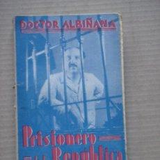 Libros antiguos: PRISIONERO DE LA REPUBLICA. 1931. . Lote 35377826