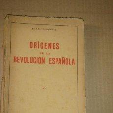 Libros antiguos: ORÍGENES DE LA REVOLUCIÓN ESPAÑOLA. 1932. . Lote 35378510
