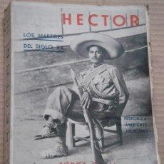Libros antiguos: HECTOR O LOS MARTIRES DEL SIGLO XX. 1936. Lote 35379067