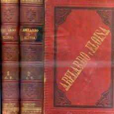 Libros antiguos: RAMÓN ORTEGA Y FRÍAS : ABELARDO Y ELOÍSA - DOS TOMOS (ESPASA, 1867). Lote 35572435
