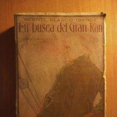 Libros antiguos: Nº82.-EN BUSCA DEL GRAN KHAN.-CRISTOBAL COLON.-NOVELA.-VICENTE BLASCO IBAÑEZ.-PROMETEO.-AÑO 1929. Lote 36240178