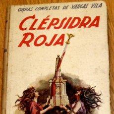 Libros antiguos: CLEPSIDRA ROJA J.M. VARGAS VILA RAMÓN SOPENA AÑO 1930. Lote 36384946