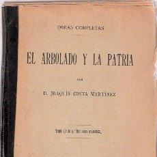 Libros antiguos: LIBRO - EL ARBOLADO Y LA PATRIA - JOAQUIN COSTA MARTINEZ - OBRAS COMPLETAS - AÑO 1912. Lote 36757271